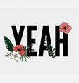 yeah slogan perfect for pin card t-shirt design vector image vector image