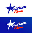 american choice star graphic design template vector image