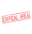 Critical Area red rubber stamp on white vector image vector image
