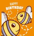 happy birthday to you bees cartoon vector image vector image