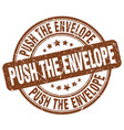 push the envelope brown grunge stamp vector image vector image