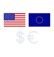 flag usa and eu euro and dollar on financial vector image