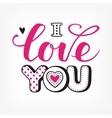 i love you calligraphic lettering vector image vector image