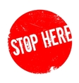 Stop Here rubber stamp vector image