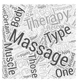 Ten of the Best Types of Massage Therapy Word vector image vector image