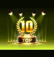 top 10 best podium award sign golden object vector image
