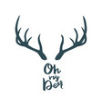 antler with the inscription oh my deer vector image