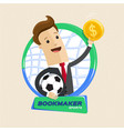 bookmaker man with ball and money flat vector image