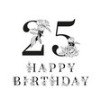 twenty five and happy birthday decorated on white vector image vector image
