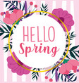 hello spring round badge flowers leaves season vector image