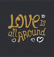 love is all around vector image vector image