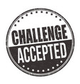challenge accepted sign or stamp vector image vector image