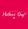 happy mothers day elegant lettering banner pink vector image vector image