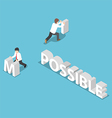 Isometric businessman change the word impossible t vector image