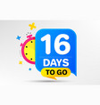 sixteen days left icon 16 days to go vector image vector image