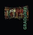 graduate jobs text background word cloud concept vector image vector image