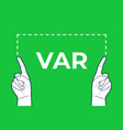 var referee hands sign vector image vector image