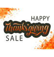 hand drawn happy thanksgiving sale lettering vector image