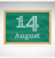 August 14 inscription in chalk on a blackboard vector image