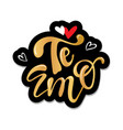 te amo translated spanish i love you lettering vector image vector image