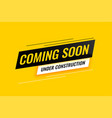 coming soon under construction yellow background vector image vector image