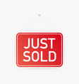 just sold hanging sign on white background sign vector image vector image