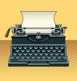 vintage mechanic typewriter pop art style vector image