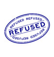 grunge blue refused word oval rubber seal stamp vector image vector image