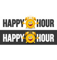 happy hour designs set vector image vector image