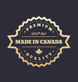 made in canada badge gold label vector image vector image