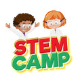 stem camp logo and two kids wearing scientist vector image vector image