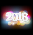 abstract 2018 happy new year colorful bokeh vector image vector image