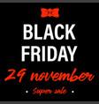 black friday holiday 29 november banner or label vector image