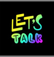 lets talk text - hand draw doodle lettering vector image vector image