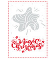 magic christmas calligraphy lettering text vector image vector image