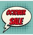 October sale comic book bubble text retro style vector image vector image