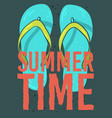 beach summer time poster design with flip flops vector image vector image
