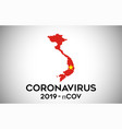 coronavirus in vietnam and country flag inside vector image vector image