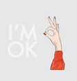 fine im ok hand ring sign positive gesturing vector image vector image