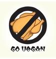 Go vegan chicken vector image vector image