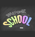 welcome back to school design with colorful vector image vector image