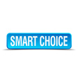 Smart choice blue 3d realistic square isolated vector image vector image