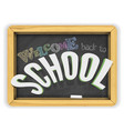 welcome back to school chalkboard banner isolated vector image vector image