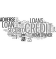 adverse credit secured homeowner loans text word vector image vector image