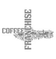 what is in a coffee franchise text word cloud vector image vector image