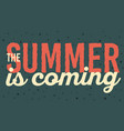summer is coming typographic poster design vector image vector image
