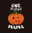 thanksgiving emblem t shirt design one thankful vector image