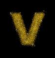 gold dust font type letter v vector image