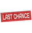 last chance grunge rubber stamp vector image vector image