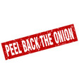square grunge red peel back the onion stamp vector image vector image
